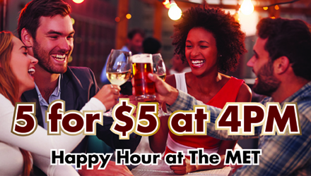 Happy Hour at The MET 440x250 Web Ad - V1